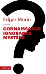 Connaissance, ignorance, mystère [Poche]