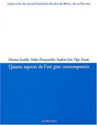 Quatre aspects de l'art grec contemporain : Galerie d'Art du Conseil Général des Bouches-du-Rhône, Aix-en-Provence 5 février-28 mars 2004