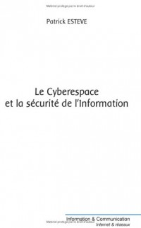 Le Cyberespace et la sécurité de l'information