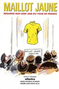 Maillot jaune : Regards sur cent ans du Tour de France
