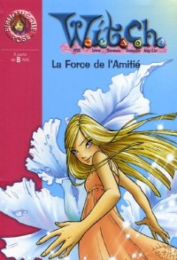 Witch, Tome 14 : La Force de l'Amitié