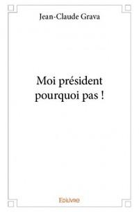 Moi president pourquoi pas !