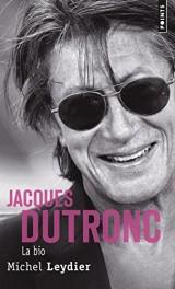 Jacques Dutronc, la bio [Poche]