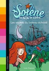 Solène, la drôle de sirène, Tome 6 : Les secrets du bateau échoué