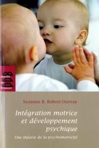 Intégration motrice et développement psychique : Une théorie de la psychomotricité