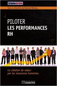 Piloter les performances RH: La création de valeur par les ressources humaines.