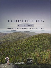 Territoires : Le Québec : habitat, ressources et imaginaire