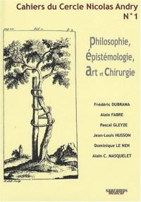 Cahiers du Cercle Nicolas Andry, N° 1 : Philosophie, épistémologie, art et chirurgie