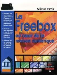 La Freebox au coeur de la maison numérique : Déployez efficacement un réseau chez vous