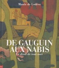 De Gauguin aux Nabis : Le droit de tout oser
