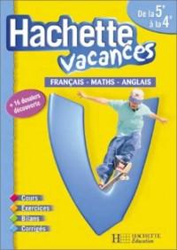 Hachette Vacances : Français - Mathématiques - Anglais, de la 5e à la 4e - 12-13 ans (+ corrigé)