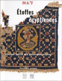 ETOFFES EGYPTIENNES. Chefs-d'oeuvre des tisserands coptes