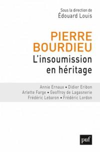 Pierre Bourdieu. L'insoumission en héritage
