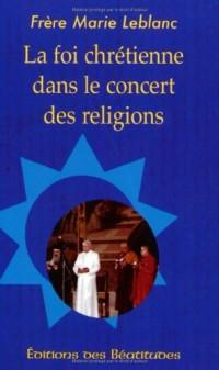 Foi Chretienne Dans le Concert des Religions