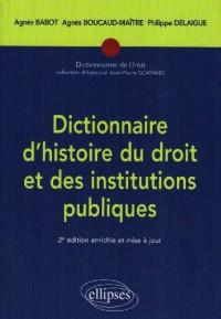 Dictionnaire d'histoire du droit et des institutions publiques : (476-1875)