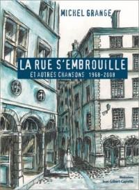 La Rue s'embrouille. Et autres chansons 1968-2008