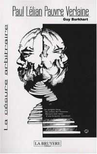 Paul Lélian, Pauvre Verlaine : La censure arbitraire