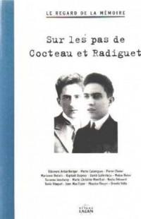 Sur les pas de Cocteau et Radiguet (Le regard de la mémoire)