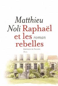 Raphaël et les rebelles