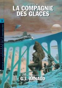 La Compagnie des Glaces - Intégrales - tome 3 - Cie des Glaces - Intégrale cycle 3