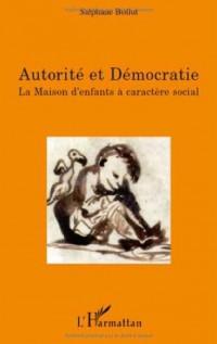 Autorité et Démocratie : La Maison d'enfants à caractère social