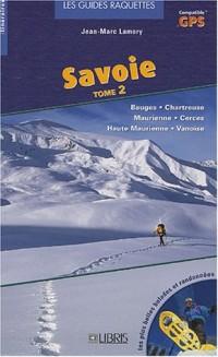 Guide raquette Savoie : Tome 2
