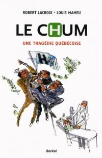 Le Chum: une tragédie québécoise