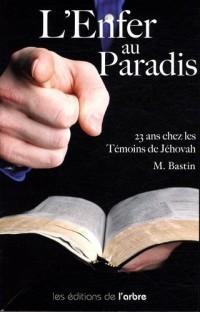 L'Enfer au Paradis : 23 ans chez les témoins de Jéhovah