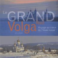 Le Grand Raid Volga, Voyage au Coeur de l'Hiver Russe
