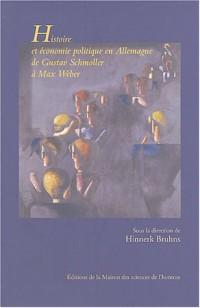Histoire et économie politique en Allemagne de Gustav Schmoller à Max Weber : Nouvelles perspectives de l'école historique de l'économie