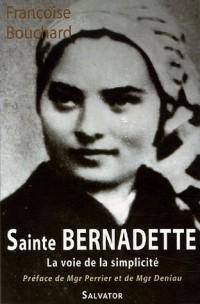 Sainte Bernadette : La voie de la simplicité (1844-1879)