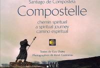 Compostelle : Chemin spirituel : A spiritual journey : Camino espiritual