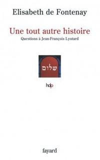 Une tout autre histoire : Questions à Jean-François Lyotard