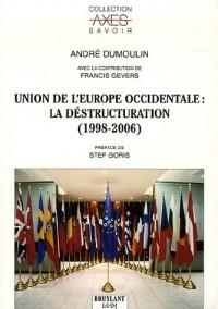 Union de l'Europe occidentale : la déstructuration (1998-2006)