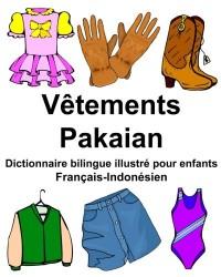 Français-Indonésien Vêtements/Pakaian Dictionnaire bilingue illustré pour enfants