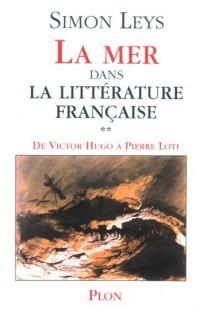 La Mer dans la littérature française, tome 2 : De Victor Hugo à Pierre Lot