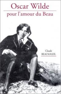 Oscar Wilde, pour l'amour du beau