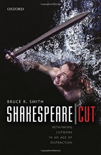 Shakespeare | Cut: Rethinking cutwork in an age of distraction