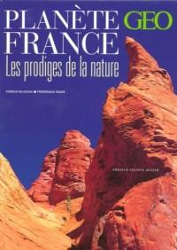 Planète France : Les prodiges de la nature
