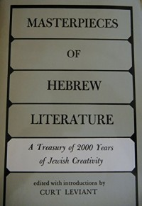 Masterpieces of Hebrew Literature: A Treasury of 2000 Years of Jewish Creativity