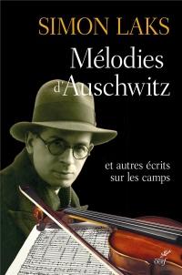 Mélodies d'Auschwitz : Et autres récits sur les camps