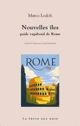 Nouvelles îles, guide vagabond de Rome : Tome 2