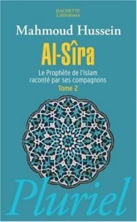 Al-Sîra : Le Prophète de l'Islam raconté par ses compagnons Tome 2