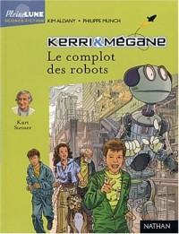 Kerri et Mégane : Le complot des robots