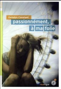 Passionnement, a Ma Folie