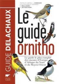 Guide Ornitho, (Ne). le Guide le Plus Complet des Oiseaux d' Europe, d' Afrique du Nord et du Moyen-