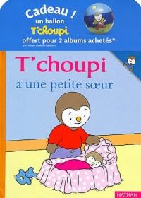 T'choupi a une petite soeur T'choupi est trés poli - Pack 6