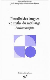 Pluralité des langues et mythe du métissage : Parcours européen