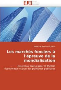 Les marchés fonciers à l'épreuve de la mondialisation: Nouveaux enjeux pour la théorie économique et pour les politiques publiques