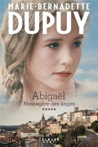 Abigaël tome 5 : Messagère des anges